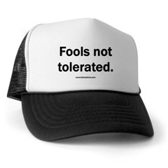 Fools not tolerated. Trucker Hat